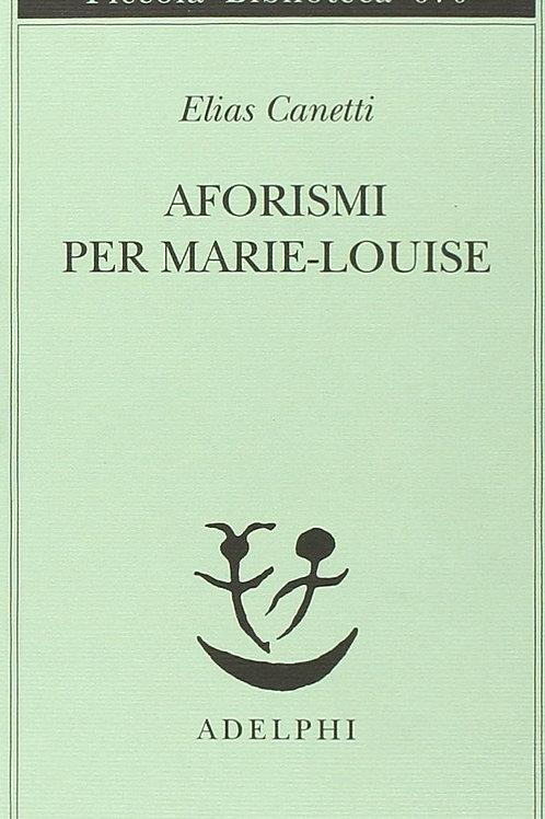 Aforismi per marie-louise di Elias Canetti