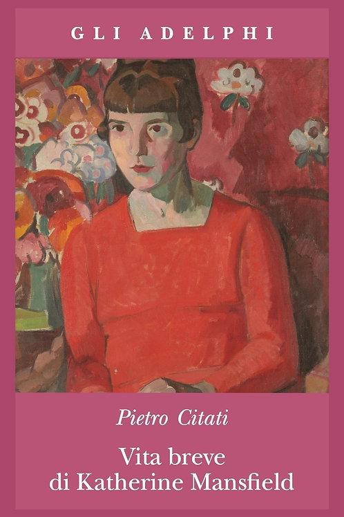 Vita breve di Katherine Mansfield di Pietro Citati