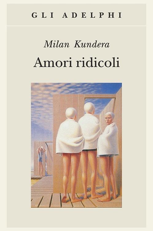 Amori ridicoli di Milan Kundera