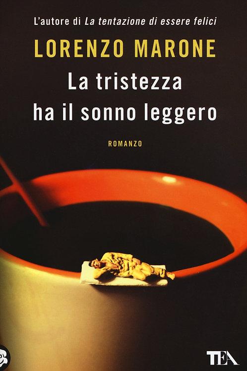 La tristezza ha il sonno leggero di Lorenzo Marone - Tea