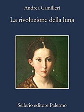 La rivoluzione della luna di Andrea Camilleri - Sellerio