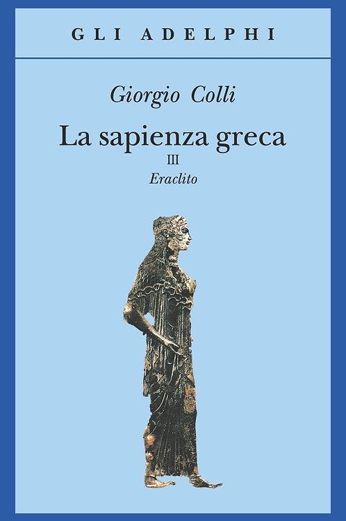 La sapienza greca. Vol. 3 di Giorgio Colli