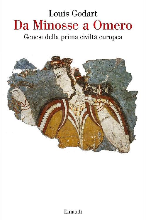 Da Minosse a Omero. Genesi della prima civilta' europea di Godart Louis