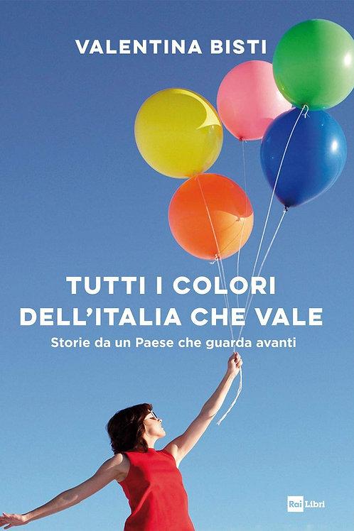 Tutti i colori dell'Italia che vale di Valentina Bisti
