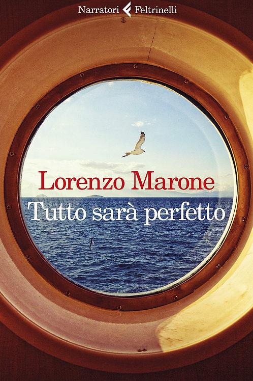 Tutto sarà perfetto di Lorenzo Marone - Feltrinelli