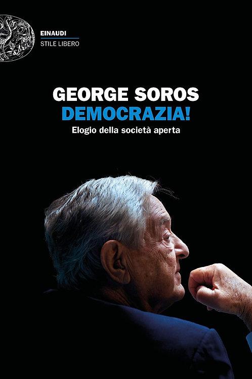 Democrazia! Elogio della societa' aperta di Soros George