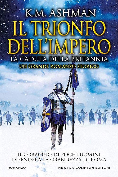 Il Trionfo dell'impero. La caduta della britannia di Ashman K. M.