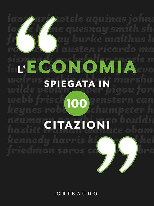 Economia spiegata in 100 citazioni