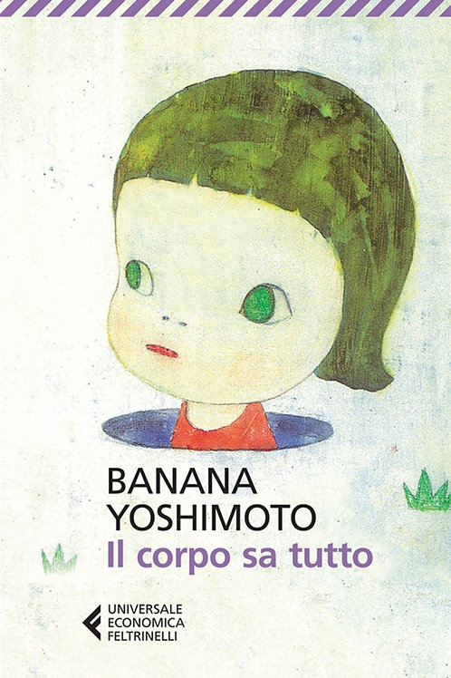 Il corpo sa tutto Il corpo sa tutto di Banana Yoshimoto