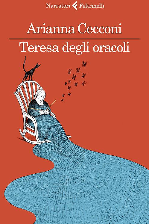 Teresa degli oracoli Arianna Cecconi - Feltrinelli