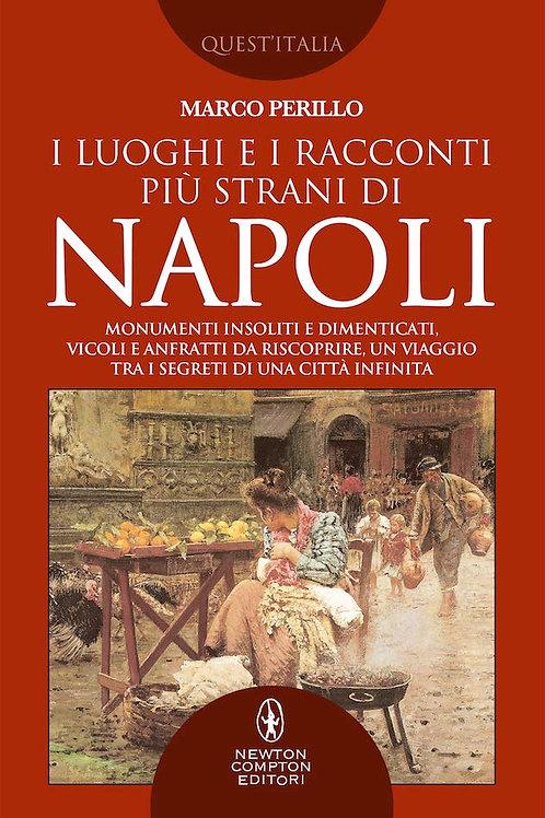 I luoghi e i racconti più strani di Napoli di Marco Perillo