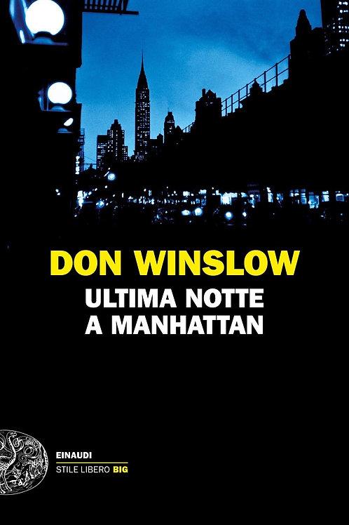 Ultima notte a Manhattan di Don Winslow