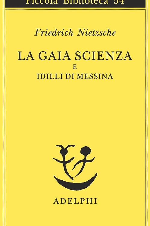 La gaia scienza e idilli di messina di Friedrich Nietzsche
