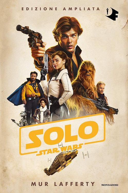 Solo. Star wars. Ediz. Ampliata di Lafferty Mur