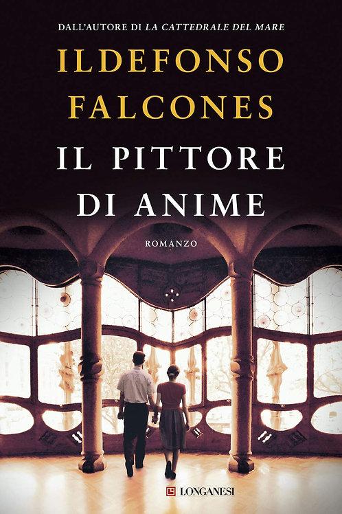 Il pittore di anime di Ildefonso Falcones - Longanesi