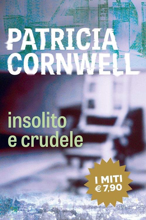 Insolito e cridele di Patricia Cornwell