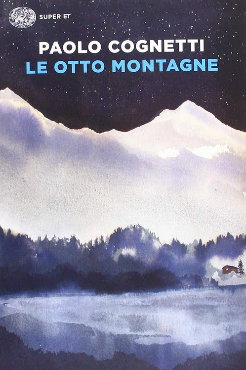 Le otto montagne di Paolo Cognetti - Einaudi