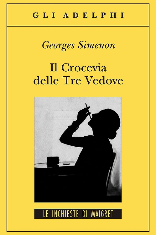Il crocevia delle Tre Vedove di Georges Simenon