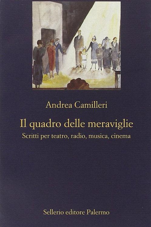 Il quadro delle meraviglie di Andrea Camilleri - Sellerio