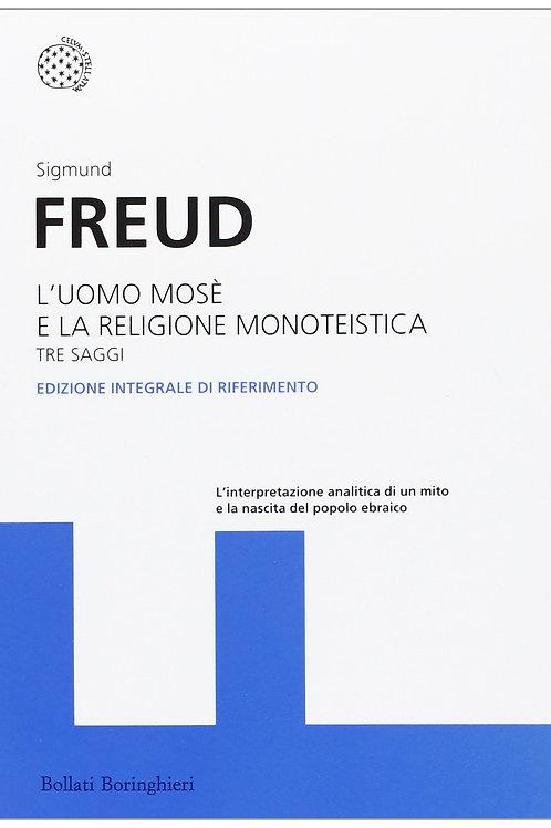 L'uomo Mose' e la religione monoteistica di Sigmund Freud