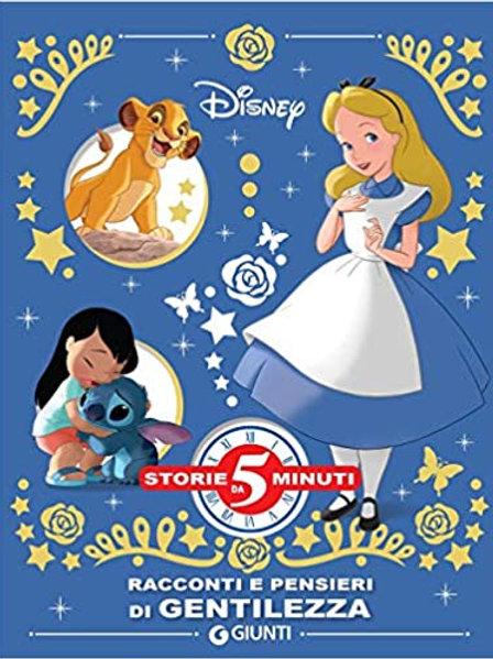 Racconti e pensieri di gentilezza. Storie da 5 minuti Walt Disney