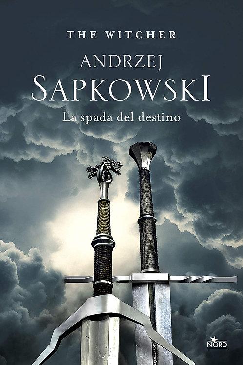 La spada del destino. The Witcher: 2 di Andrzej Sapkowski