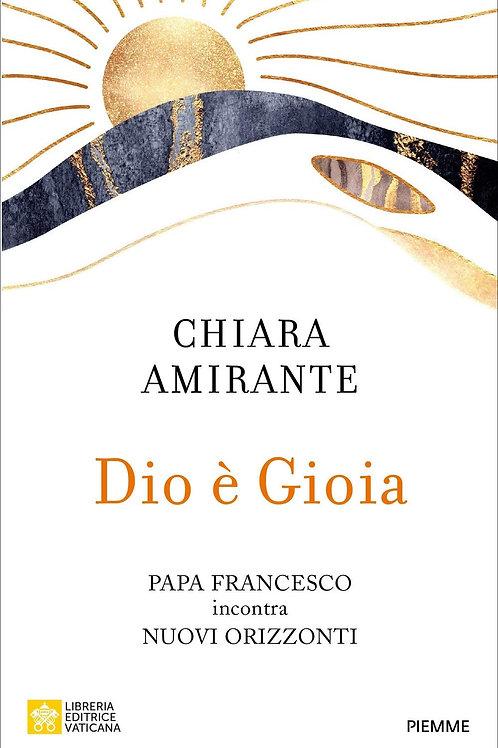 Dio e' gioia. Papa Francesco incontra nuovi orizzonti di Chiara Amirante