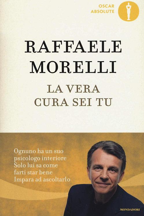 La vera cura sei tu di Raffaele Morelli