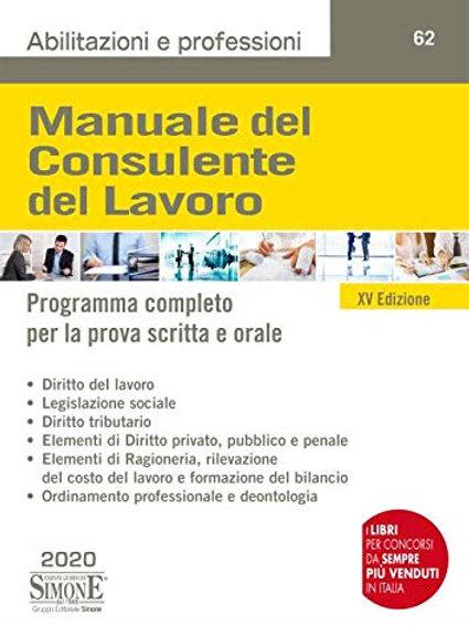 Manuale del consulente del lavoro. Programma completo per la prova scritta e ora