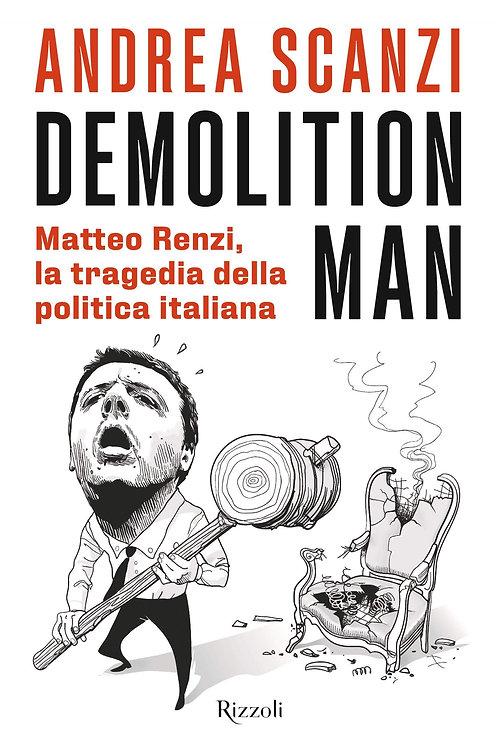 Demolition man. di Andrea Scanzi