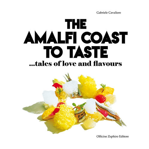 The Amalfi Coast to taste. Tales of love and flavours
