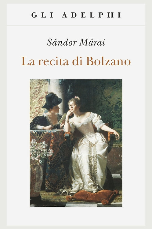 La recita di Bolzano di Sandor Marai