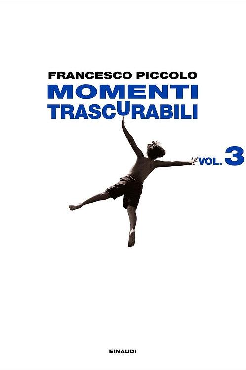 Momenti trascurabili. Vol. 3 di Francesco Piccolo