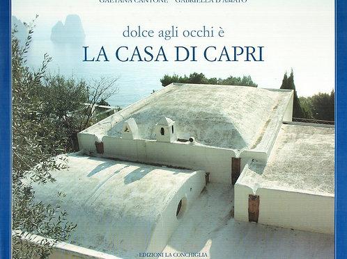 Dolce agli occhi è la Casa di Capri di Gaetana Cantone e Gabriella D'Amato