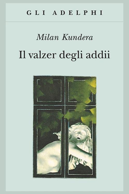 Il valzer degli addii di Milan Kundera