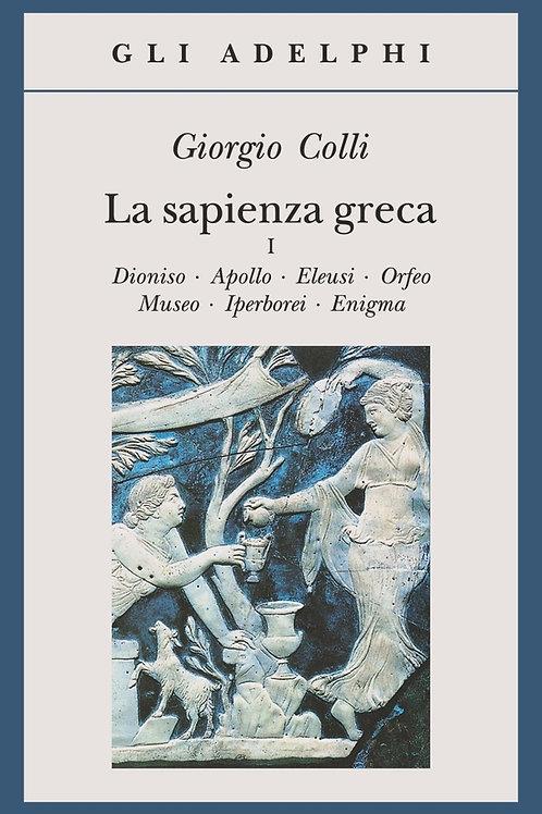 La sapienza greca. Vol. 1 di Giorgio Colli