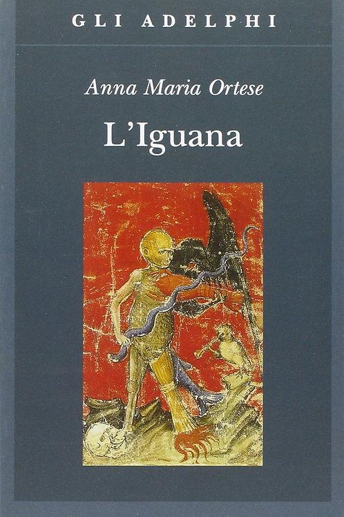 L'iguana  di Anna Maria Ortese