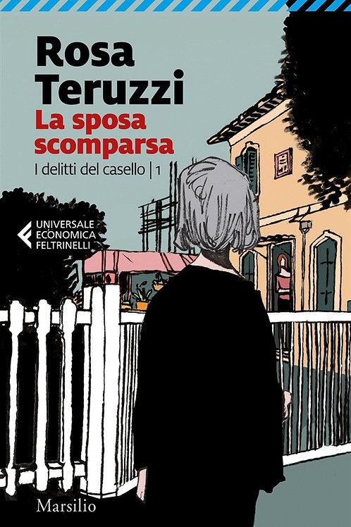 La sposa scomparsa. I delitti del casello. Vol. 1 di Rosa Teruzzi