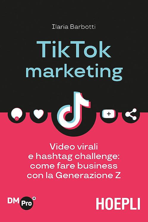 TikTok marketing. Video virali e hashtag challenge: come fare business con la Ge