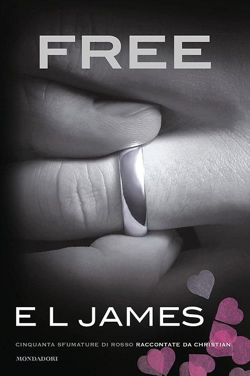 Free. Cinquanta sfumature di rosso raccontate da Christian di E. L. James