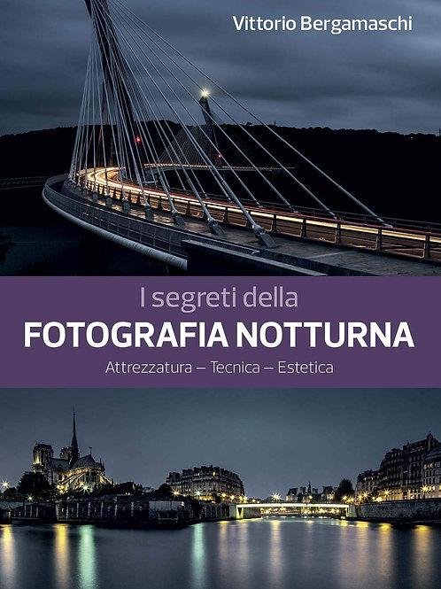 I segreti della fotografia notturna. Attrezzatura, tecnica, estetica