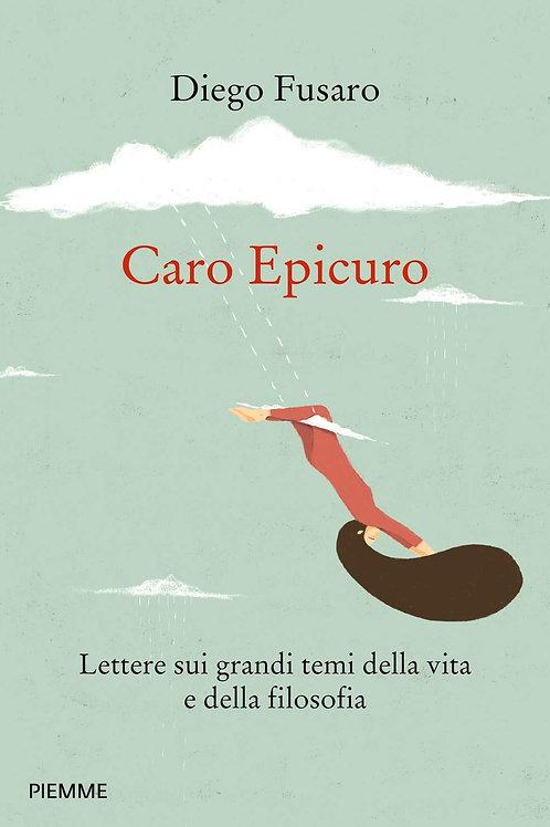 Caro Epicuro. Lettere sui grandi temi della vita e della...di Diego Fusaro