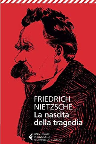 La nascita della tragedia di Friedrich Nietzsche