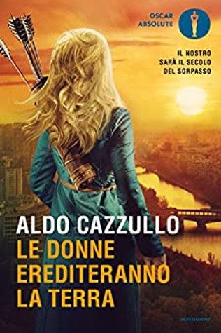 Le donne erediteranno la terra  di Aldo Cazzullo