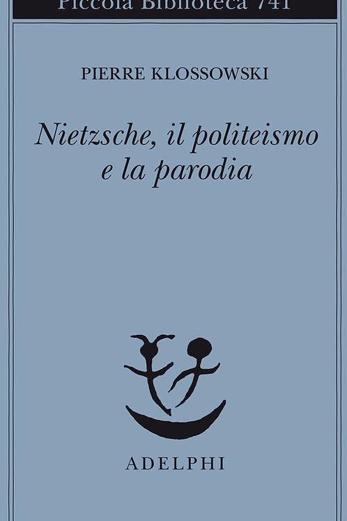Nietzsche, il politeismo e la parodia di Pierre Klossowki