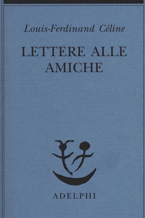 Lettere alle amiche di Louis-Ferdinand Celine
