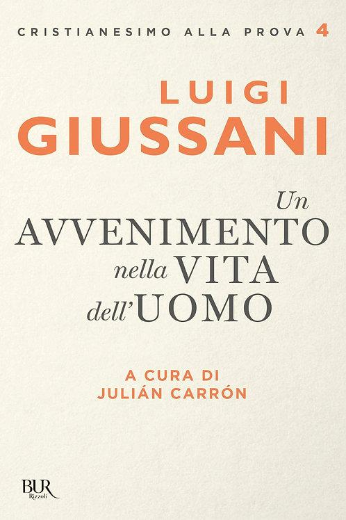 Un avvenimento nella vita dell'uomo di Giussani Luigi; Carron J. (Cur.)