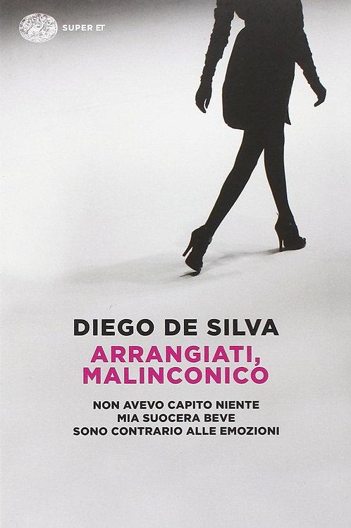 Arrangiati, Malinconico di Diego De Silva