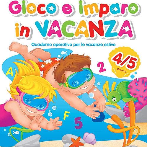 Gioco e imparo in vacanza (4-5 anni). Quaderno operativo per le vacanze estive