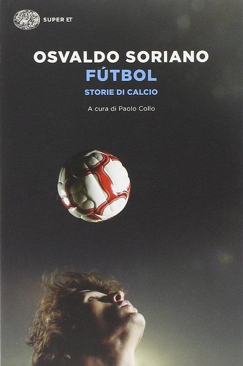 Futbol. Storie di calcio di Soriano Osvaldo